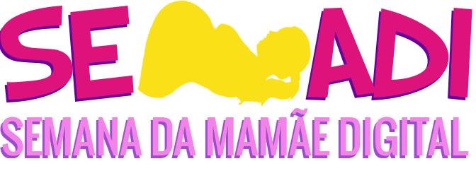 Começou a Semana da Mamãe Digital (SEMADI)